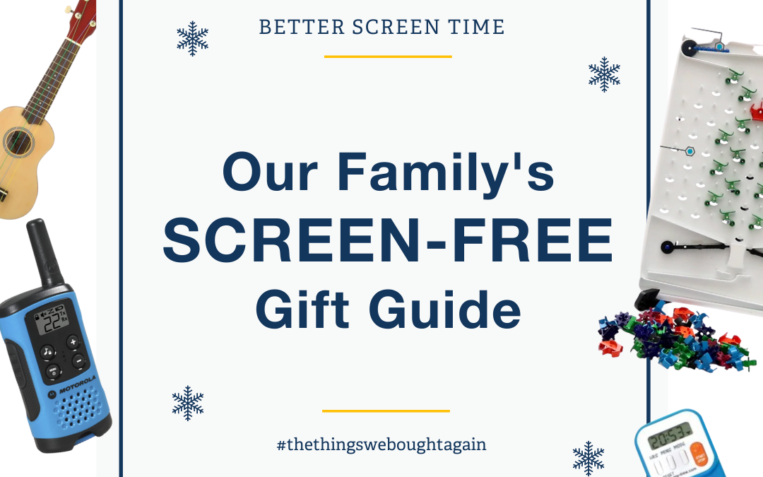 Our Family's Screen-Free Gift Guide